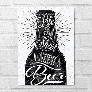 Placa Decorativa - Life Is Short