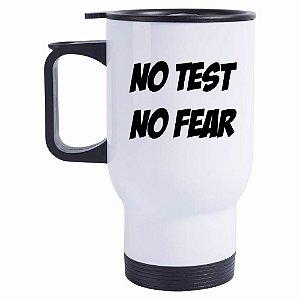 Caneca Térmica No Test, No Fear