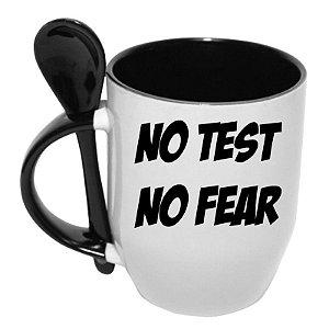 Caneca com Colher No Test, No Fear