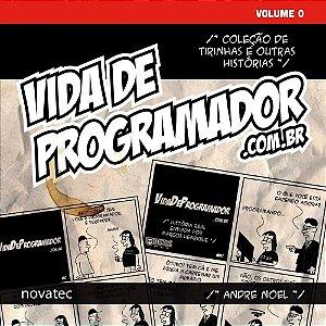 Livro Vida de Programador - Volume 0 - Coleção de Tirinhas e Outras Histórias com FRETE GRÁTIS