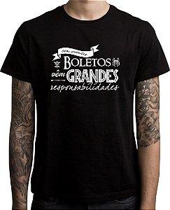 Camiseta Com Grandes Boletos Vem Grandes Responsabilidades