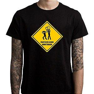 Camiseta Você está sendo Monitorado