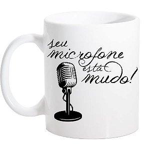 Caneca Branca Seu microfone está mudo