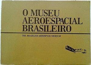 Livro O  Museu Aeroespacial Brasileiro, Editora Aero