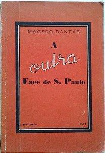 Macedo Dantas - Livro A Outra Face De São Paulo, 1937