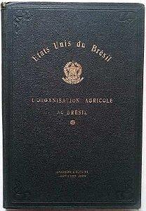 Livro Organização Agrícola No Brasil, França 1913