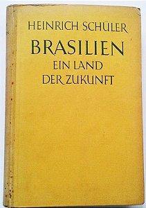 Livro Brasil O País Futuro,  Heinrich Schuler , 1924
