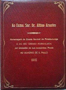 Livro Homenagem de Pirassununga Ao Dr. Altino Arantes