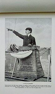 Santos Dumont - Livro com Fotos e Historia das Criações, 1898 - 1910