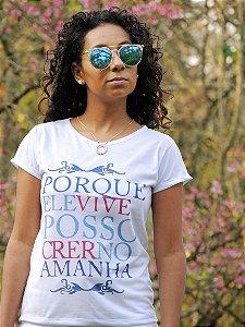 T-shirt Porque ele vive posso crer no amanhã.
