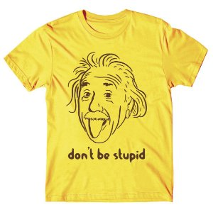 Camiseta Don't be Stupid