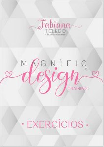 APOSTILA DE EXERCÍCIOS MAGNIFIC DESIGN TRANING