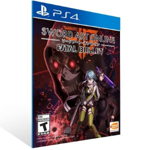 Sword Art Online Fatal Bullet - Ps4 Psn Mídia Digital