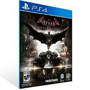 Batman Arkham Knight - Ps4 Psn Mídia Digital