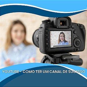 YouTube: Como ter um canal de sucesso