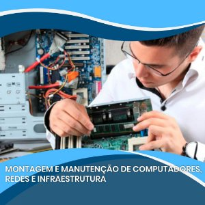 Montagem e Manutenção de Computadores - Redes e Infraestrutura
