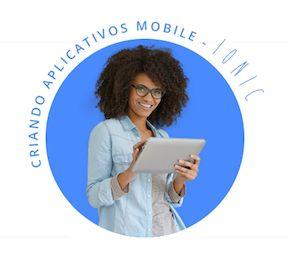 Criando Aplicativos Mobile - Ionic