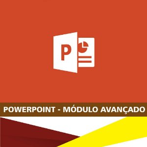 PowerPoint - Avançado