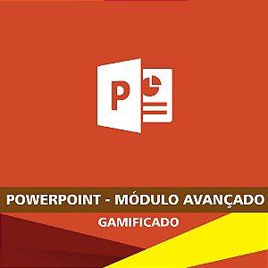 PowerPoint - Módulo Avançado - Gamificado