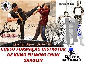 Curso Formação de Instrutor de Wing Chun Kung Fu à Distância