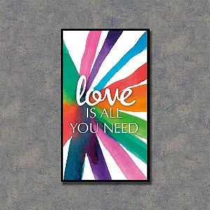 Quadro Decorativo Love Is All We Need