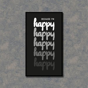 Quadro Decorativo Because I'm Happy