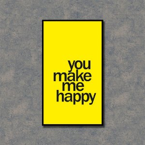 Quadro Decorativo You Make Me Happy