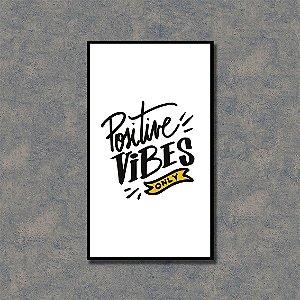 Quadro Decorativo Positive Vibes
