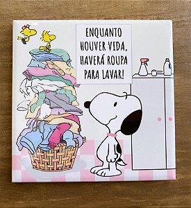 Snoopy para lavanderia - Enquanto houver vida