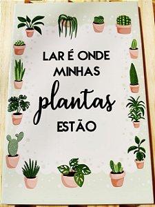 """Azulejo 20 x 30 - """"Lar é onde minhas plantas estão"""""""