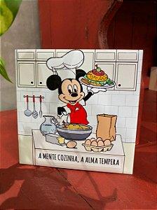Azulejo Mickey A MENTE COZINHA A ALMA TEMPERA