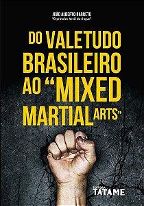 """Do Valetudo brasileiro ao """"Mixed Martial Arts"""""""