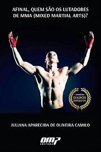 Afinal, Quem São Os Lutadores De Mma ( Mixed Martial Arts)?