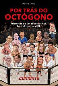 COMBO - Por trás do octógono + Do Vale Tudo ao MMA