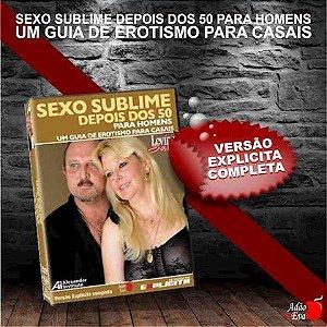 SEXO SUBLIME DEPOIS DOS 50 HOMENS DVD