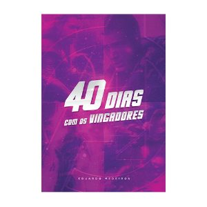 40 Dias com os Vingadores