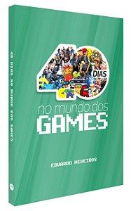 40 Dias no Mundo dos Games