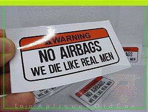 ADESIVO !WARNING! - NO AIRBAGS - WE DIE LIKE REAL MEN