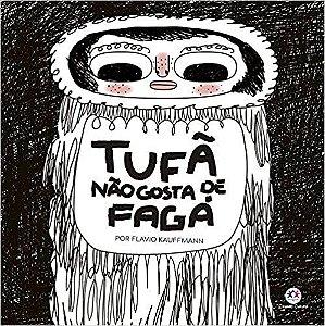 TUFÂ NÃO GOSTA DE FAGÁ