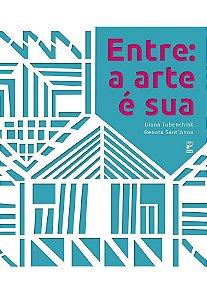 ENTRE: A ARTE É SUA