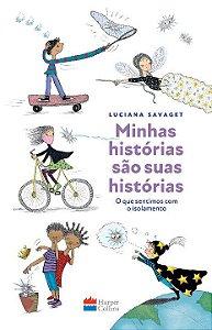 MINHAS HISTÓRIAS SÃO SUAS HISTÓRIAS