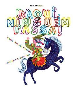 DAQUI NINGUEM PASSA!
