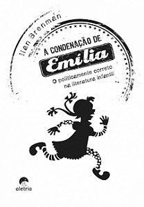 CONDENAÇÃO DE EMÍLIA, O POLITICAMENTE CORRETO NA LITERATURA INFANTIL