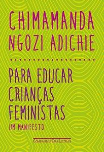 PARA EDUCAR CRIANCAS FEMINISTAS