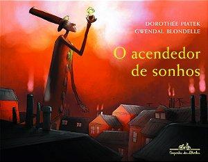 ACENDEDOR DE SONHOS, O
