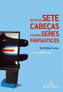 BICHO DE SETE CABECAS E...
