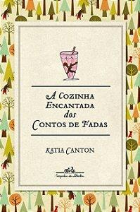 COZINHA ENCANTADA DOS CONTOS DE FADAS, A