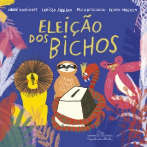 ELEICAO DOS BICHOS, A