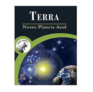 TUDO SOBRE TERRA - NOSSO PLANETA AZUL