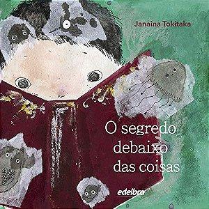 O SEGREDO DEBAIXO DAS COISAS